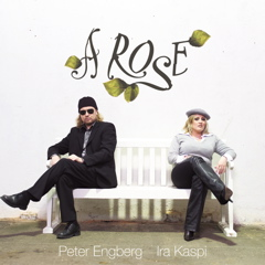 Ira Kaspi & Peter Engberg Duo - A Rose