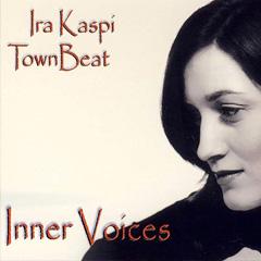 Inner Voices · Ira Kaspi & Town Beat